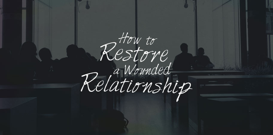 How-to-Restore-a-Wounded-Relationship-Blog-Header_092515_whfinal
